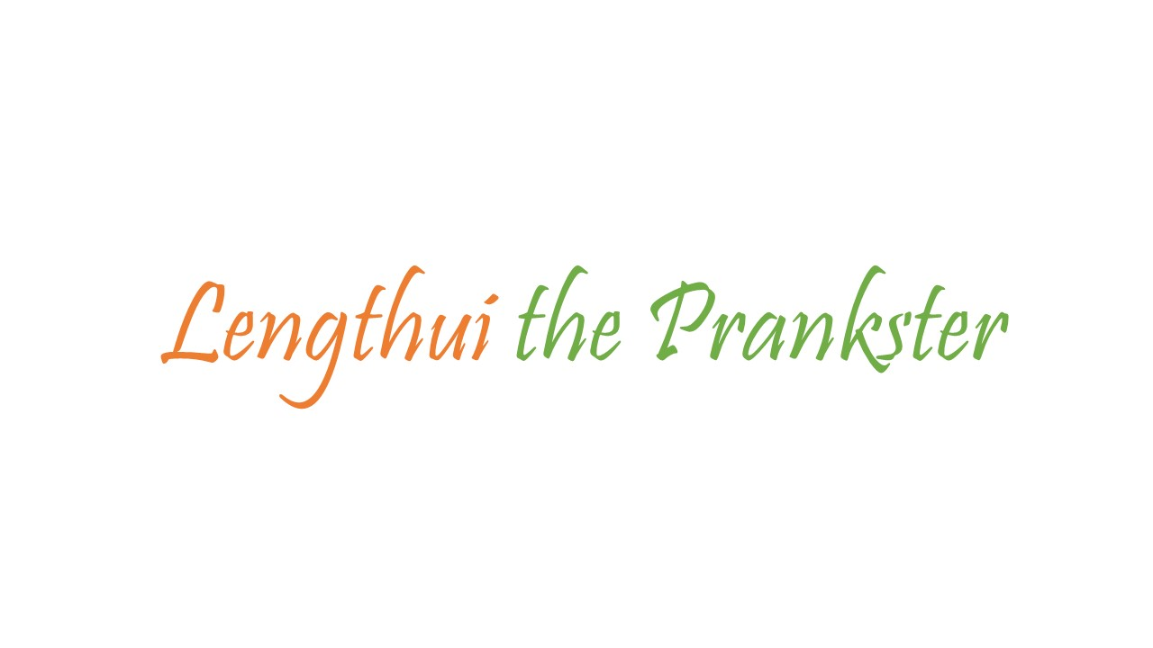 Lengthui the Prankster